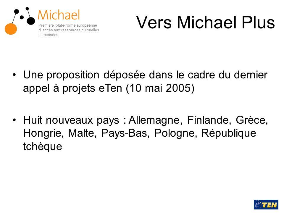 Première plate-forme européenne d accès aux ressources culturelles numérisées Vers Michael Plus Une proposition déposée dans le cadre du dernier appel