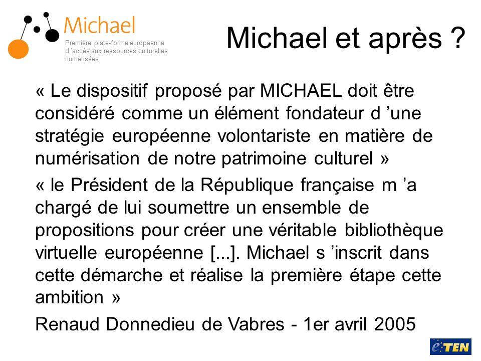 Michael et après ? « Le dispositif proposé par MICHAEL doit être considéré comme un élément fondateur d une stratégie européenne volontariste en matiè