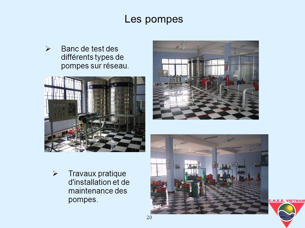 20 Les pompes Banc de test des différents types de pompes sur réseau. Travaux pratique d'installation et de maintenance des pompes.