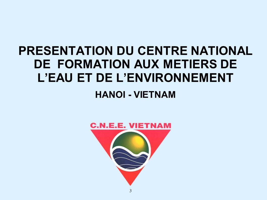 4 Après accord des gouvernements français et vietnamiens, le projet de création dun centre de formation a été inscrit sur le programme 1995.