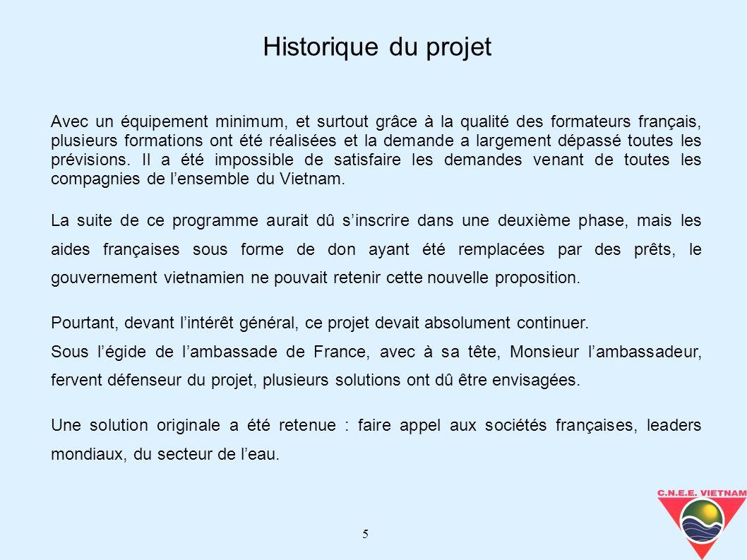 5 Avec un équipement minimum, et surtout grâce à la qualité des formateurs français, plusieurs formations ont été réalisées et la demande a largement