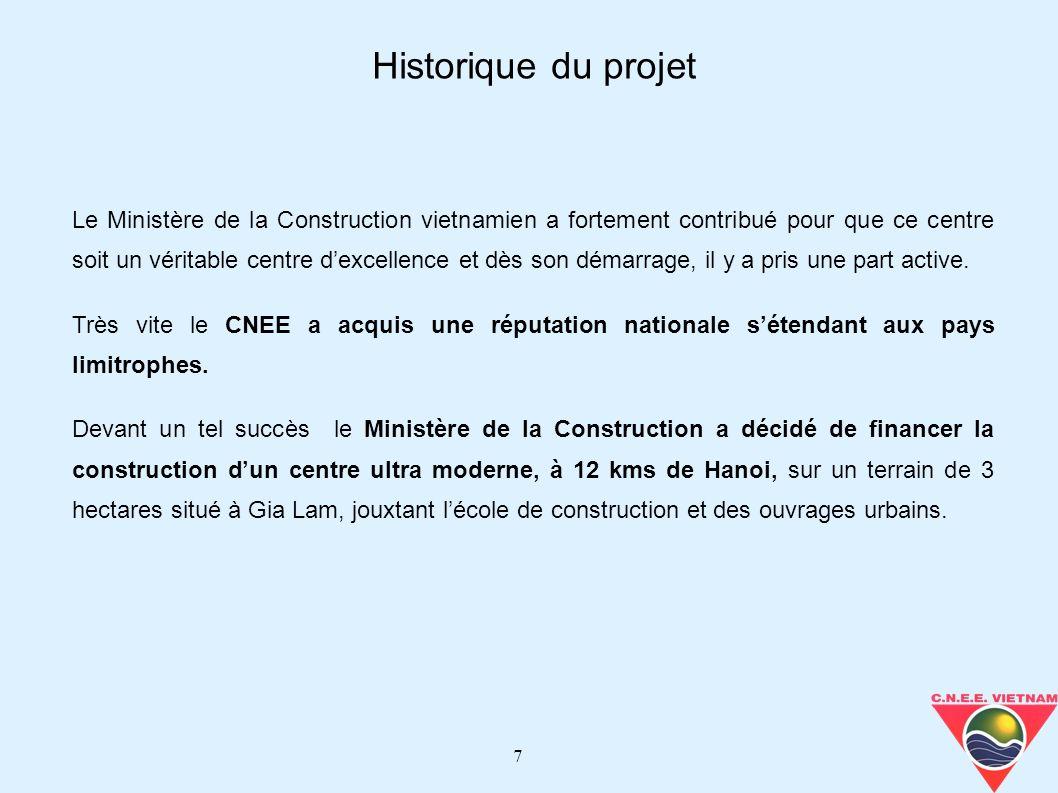 7 Le Ministère de la Construction vietnamien a fortement contribué pour que ce centre soit un véritable centre dexcellence et dès son démarrage, il y