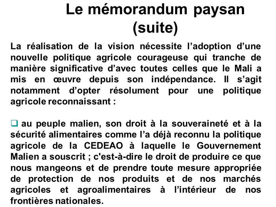 Le mémorandum paysan (suite) La réalisation de la vision nécessite ladoption dune nouvelle politique agricole courageuse qui tranche de manière signif