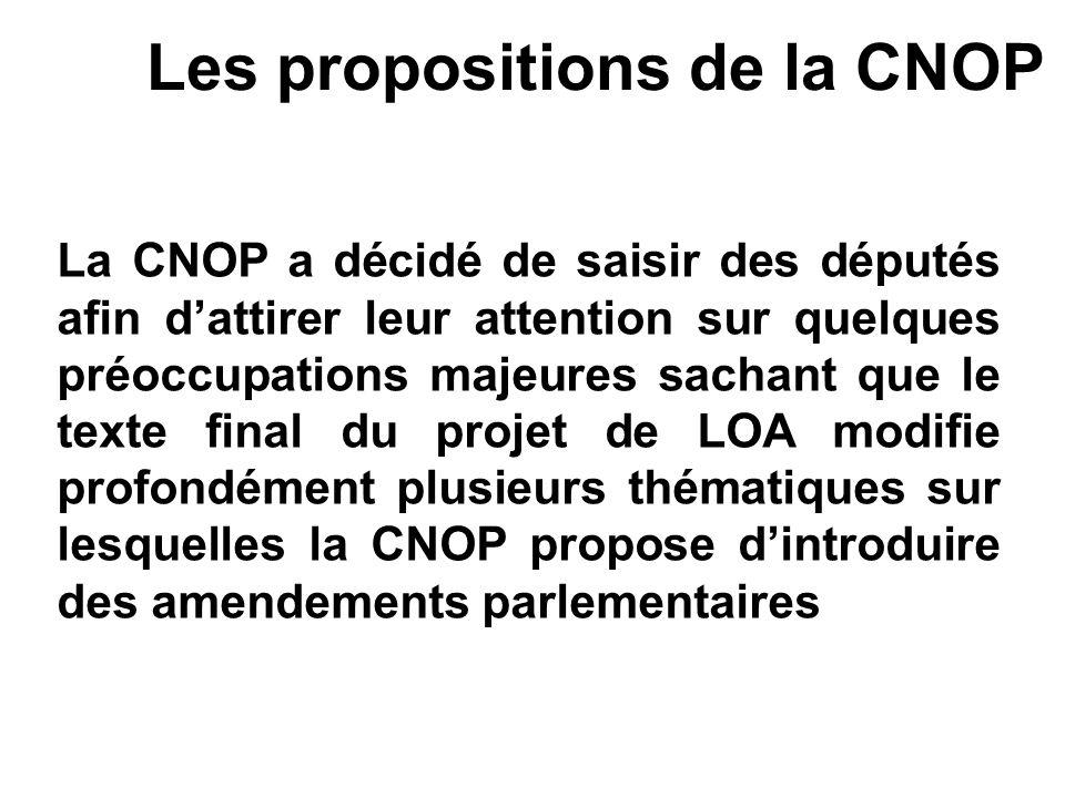 Les propositions de la CNOP La CNOP a décidé de saisir des députés afin dattirer leur attention sur quelques préoccupations majeures sachant que le te