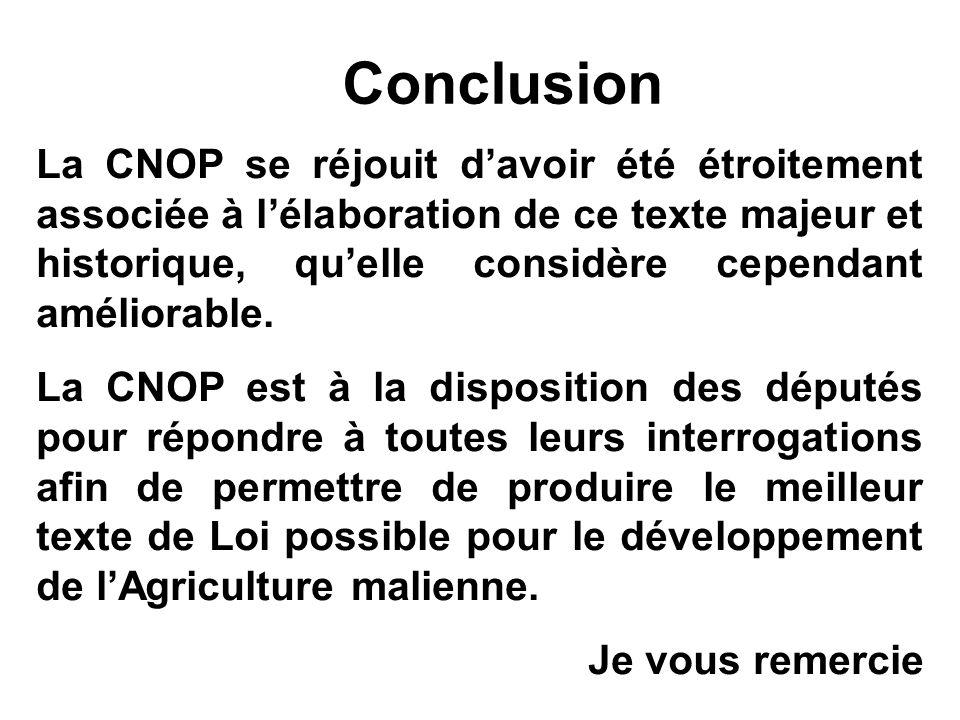 Conclusion La CNOP se réjouit davoir été étroitement associée à lélaboration de ce texte majeur et historique, quelle considère cependant améliorable.
