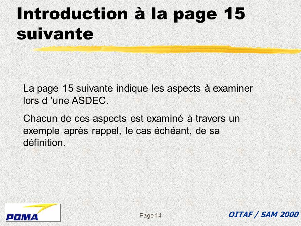 Page 13 è Pourquoi présenter une méthode pour lanalyse de la sécurité è LAMDEC, une méthode de contrôle a posteriori è LASDEC, une méthode dinvestigat