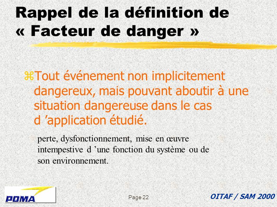 Page 21 Aspects à examiner lors d une ASDEC zActions à mener ? zPar qui, par quels moyens ? zSituations dangereuses ou critiques associées ? zFacteurs
