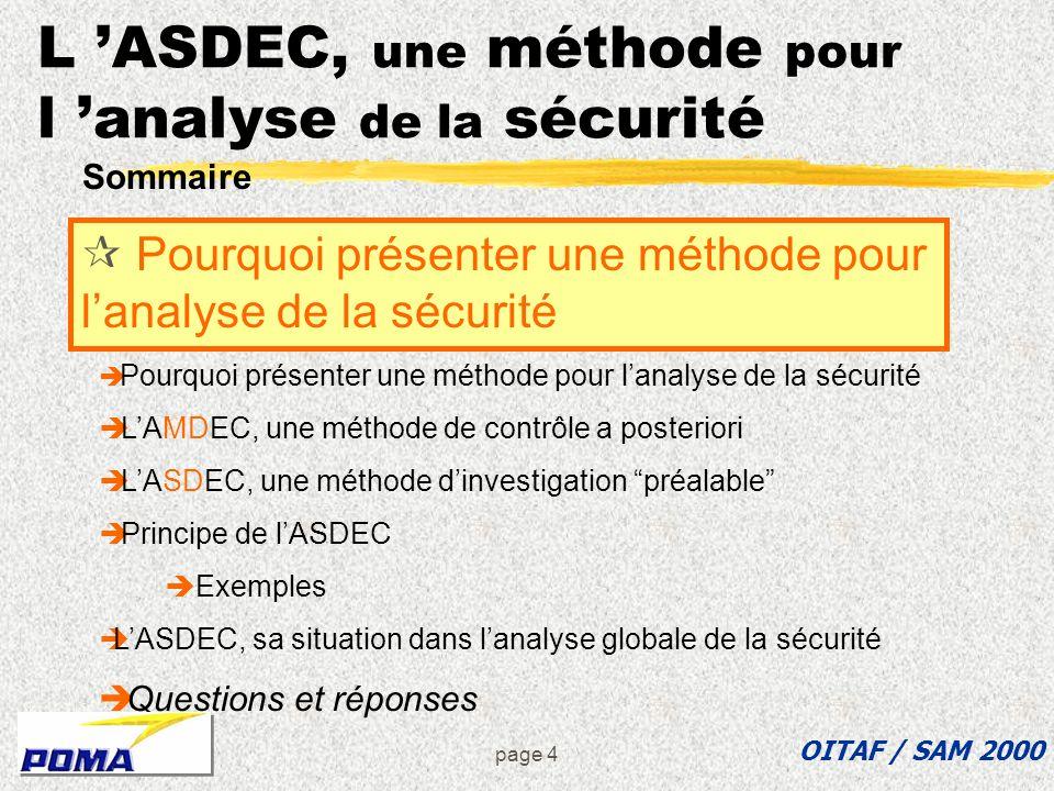 Page 3 L ASDEC, une méthode pour l analyse de la sécurité Cette présentation vient en complément à celle présentée par M. Brunet de POMA-OTIS, lors du