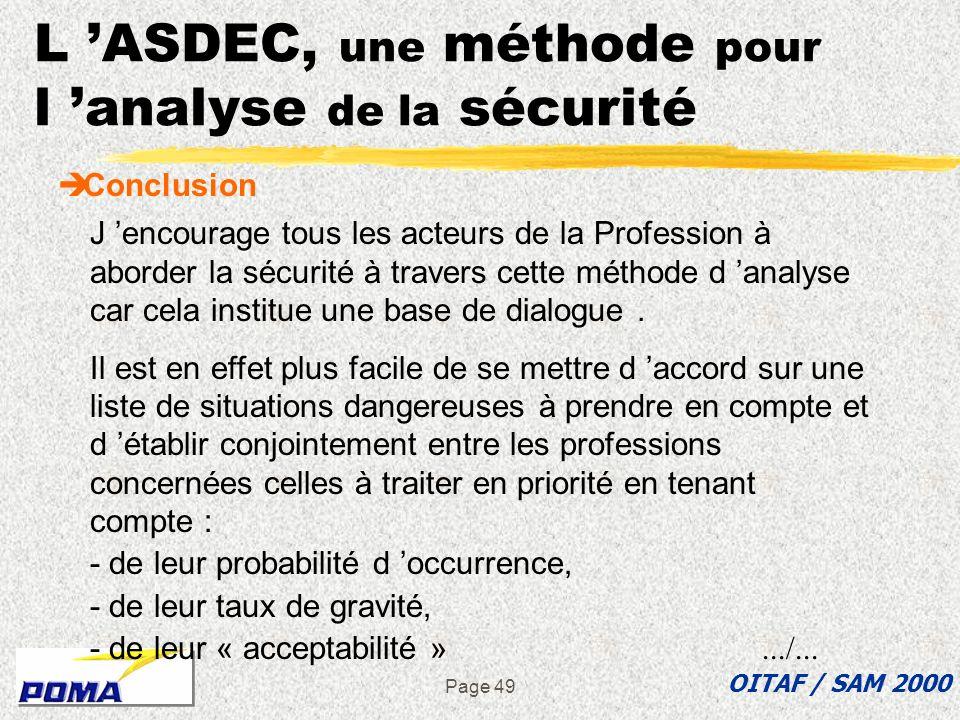 Page 48 L ASDEC, une méthode pour l analyse de la sécurité è Pourquoi présenter une méthode pour lanalyse de la sécurité è LAMDEC, une méthode de cont