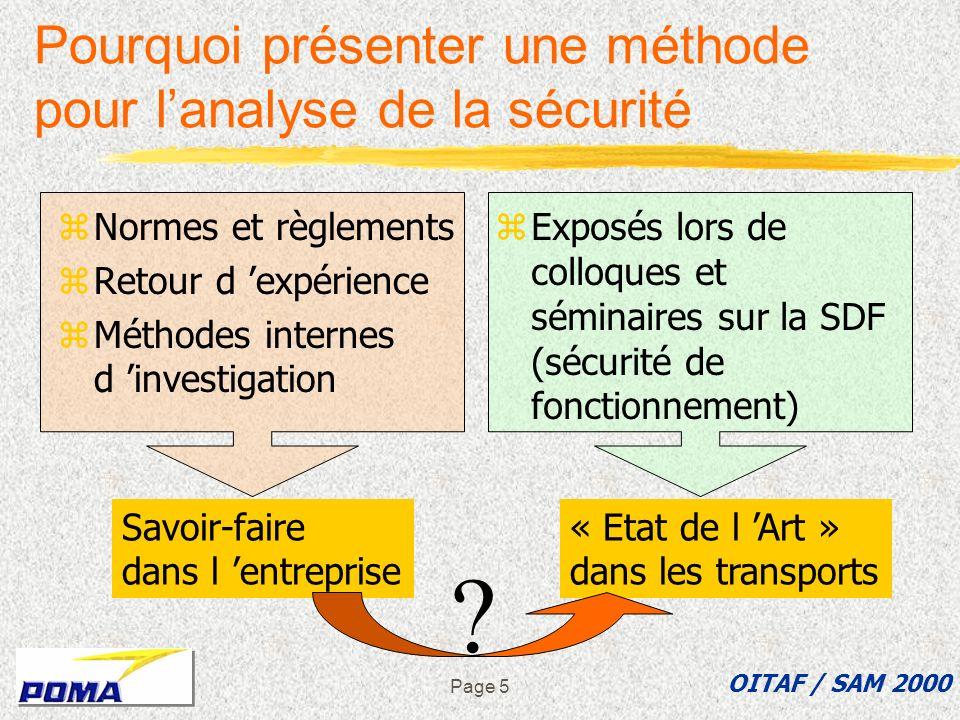 Page 35 2ème exemple dASDEC : « Cheminer en sécurité » zCheminer en sécurité dans les mécaniques des gares pour accéder aux zones de contrôle OITAF / SAM 2000 Actions à mener :