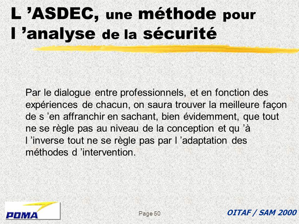 Page 49 L ASDEC, une méthode pour l analyse de la sécurité è Conclusion OITAF / SAM 2000 J encourage tous les acteurs de la Profession à aborder la sé