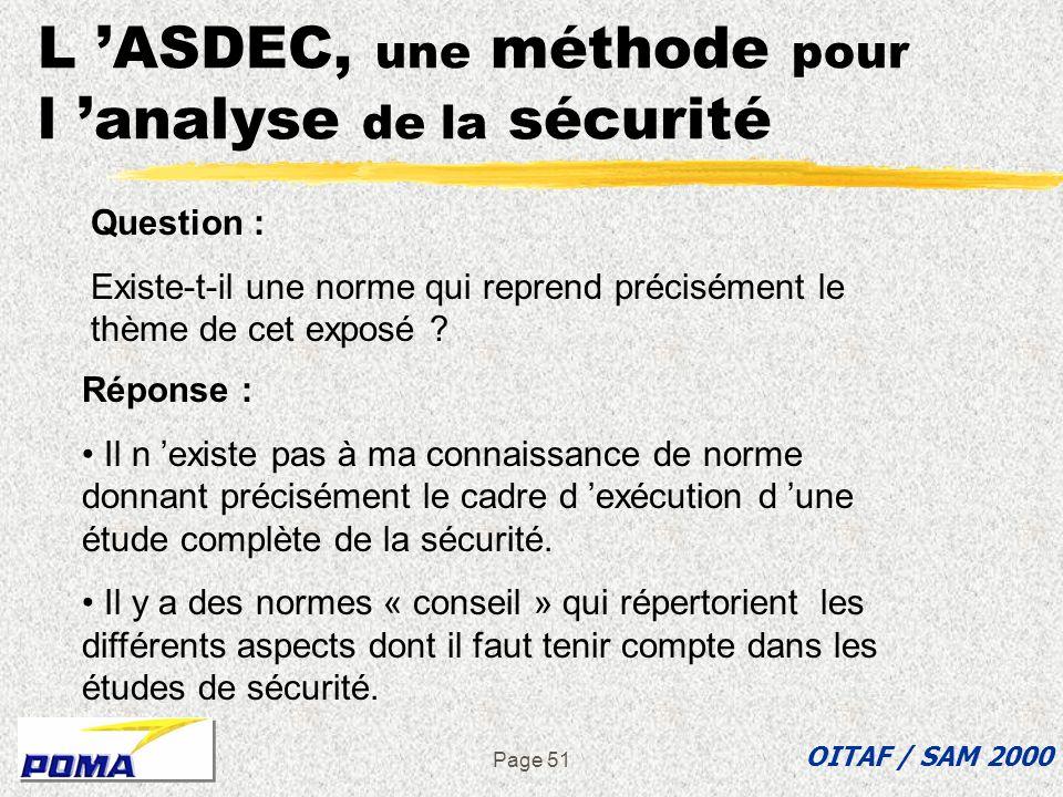 Page 50 L ASDEC, une méthode pour l analyse de la sécurité OITAF / SAM 2000 Par le dialogue entre professionnels, et en fonction des expériences de ch