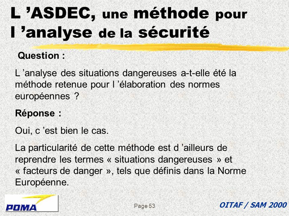 Page 52 L ASDEC, une méthode pour l analyse de la sécurité OITAF / SAM 2000 Je cite quelques documentations à toutes fins utiles : Norme EN 292 - Sécu