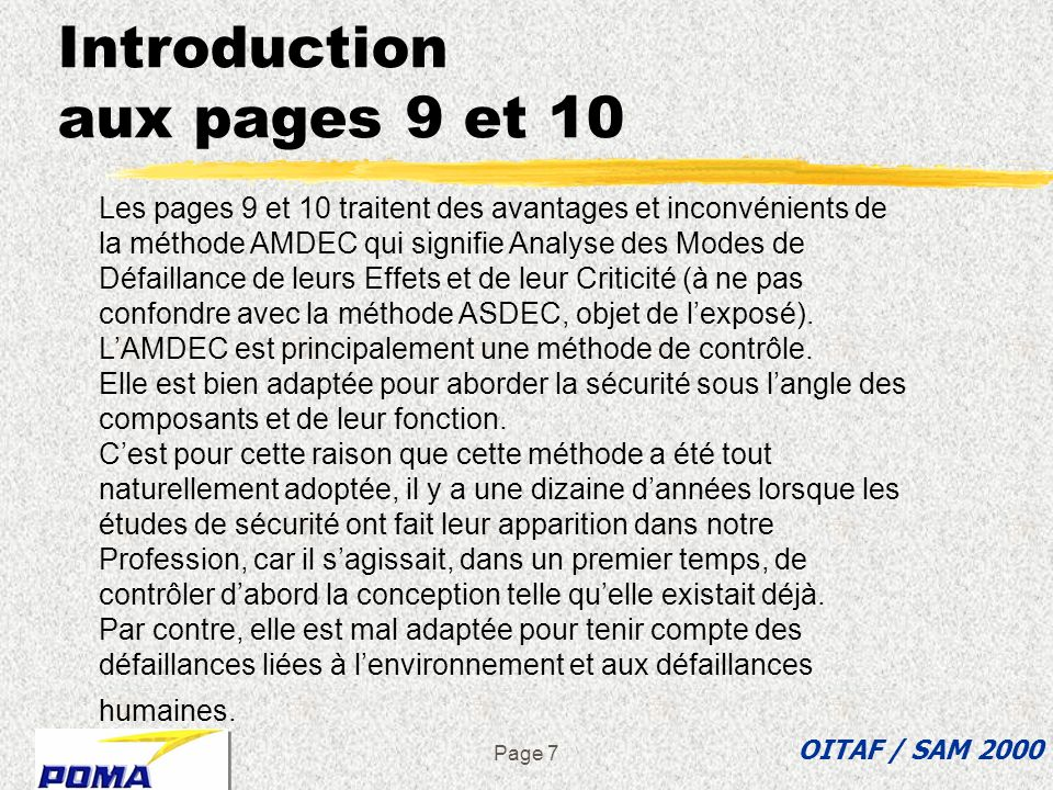 Page 7 Les pages 9 et 10 traitent des avantages et inconvénients de la méthode AMDEC qui signifie Analyse des Modes de Défaillance de leurs Effets et de leur Criticité (à ne pas confondre avec la méthode ASDEC, objet de lexposé).