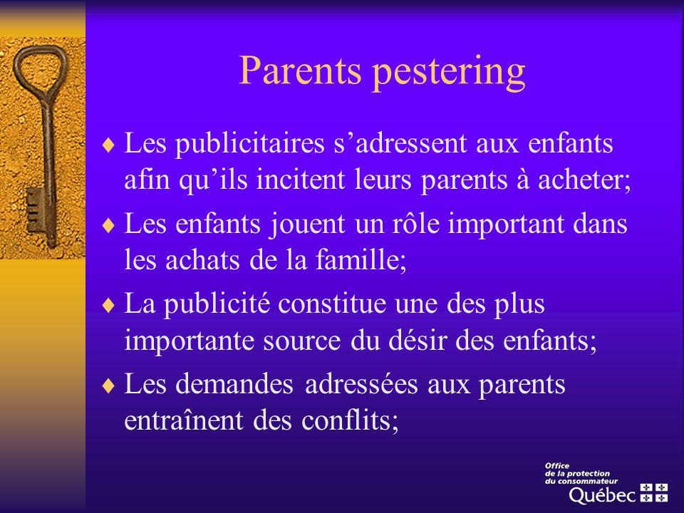 Parents pestering Les publicitaires sadressent aux enfants afin quils incitent leurs parents à acheter; Les enfants jouent un rôle important dans les