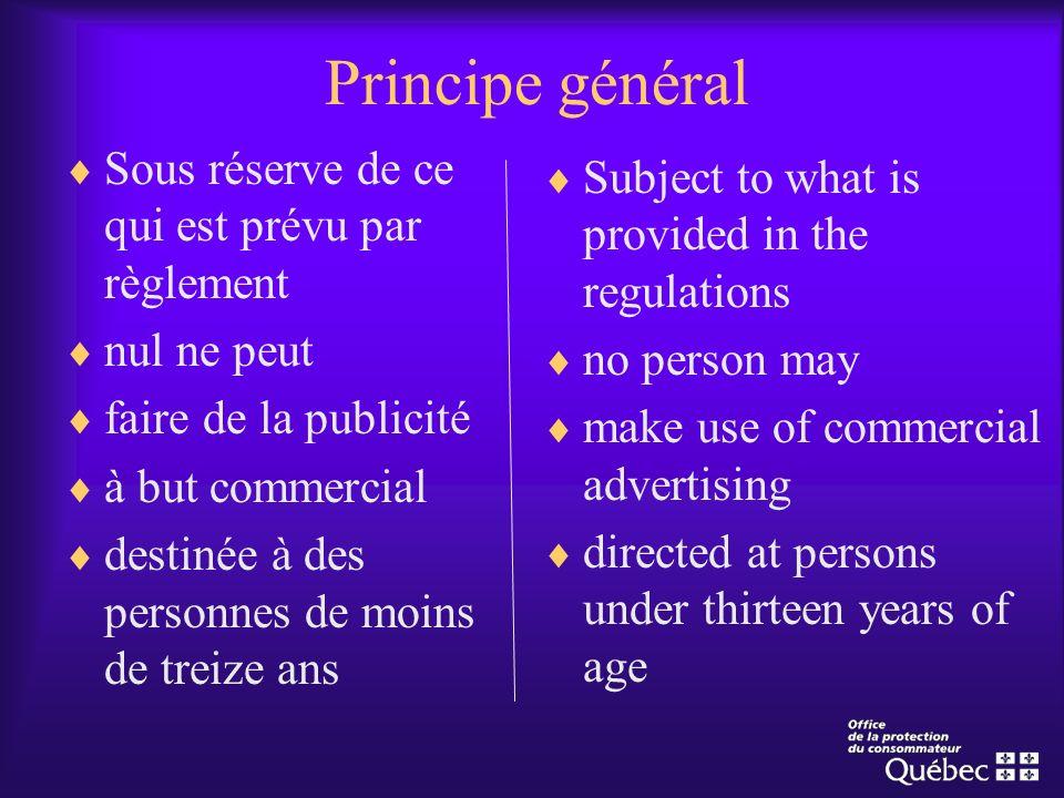 Principe général Sous réserve de ce qui est prévu par règlement nul ne peut faire de la publicité à but commercial destinée à des personnes de moins d