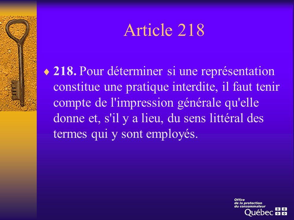 Article 218 218. Pour déterminer si une représentation constitue une pratique interdite, il faut tenir compte de l'impression générale qu'elle donne e