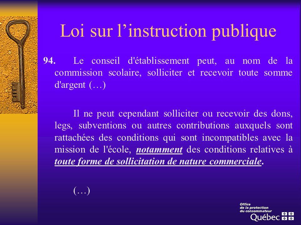 Loi sur linstruction publique 94.Le conseil d'établissement peut, au nom de la commission scolaire, solliciter et recevoir toute somme d'argent (…) Il