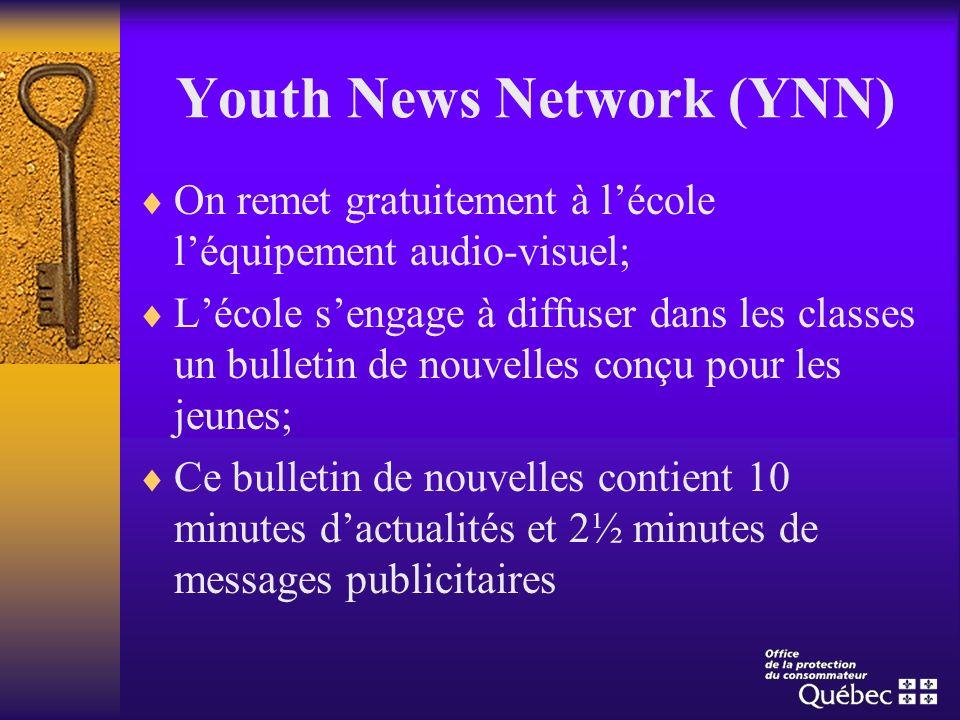 Youth News Network (YNN) On remet gratuitement à lécole léquipement audio-visuel; Lécole sengage à diffuser dans les classes un bulletin de nouvelles