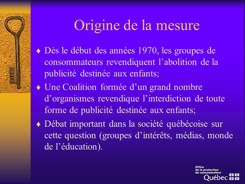 Origine de la mesure Dès le début des années 1970, les groupes de consommateurs revendiquent labolition de la publicité destinée aux enfants; Une Coal