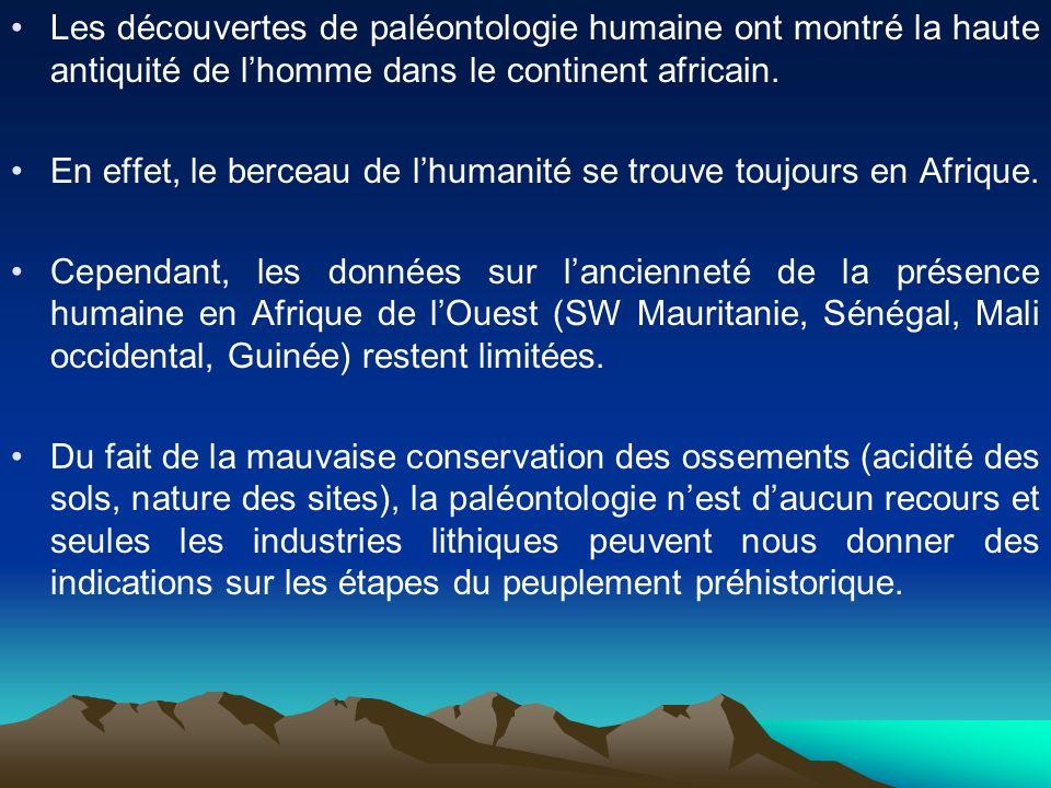 Les découvertes de paléontologie humaine ont montré la haute antiquité de lhomme dans le continent africain. En effet, le berceau de lhumanité se trou