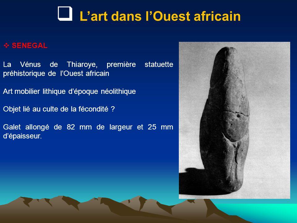 Lart dans lOuest africain SENEGAL La Vénus de Thiaroye, première statuette préhistorique de lOuest africain Art mobilier lithique dépoque néolithique