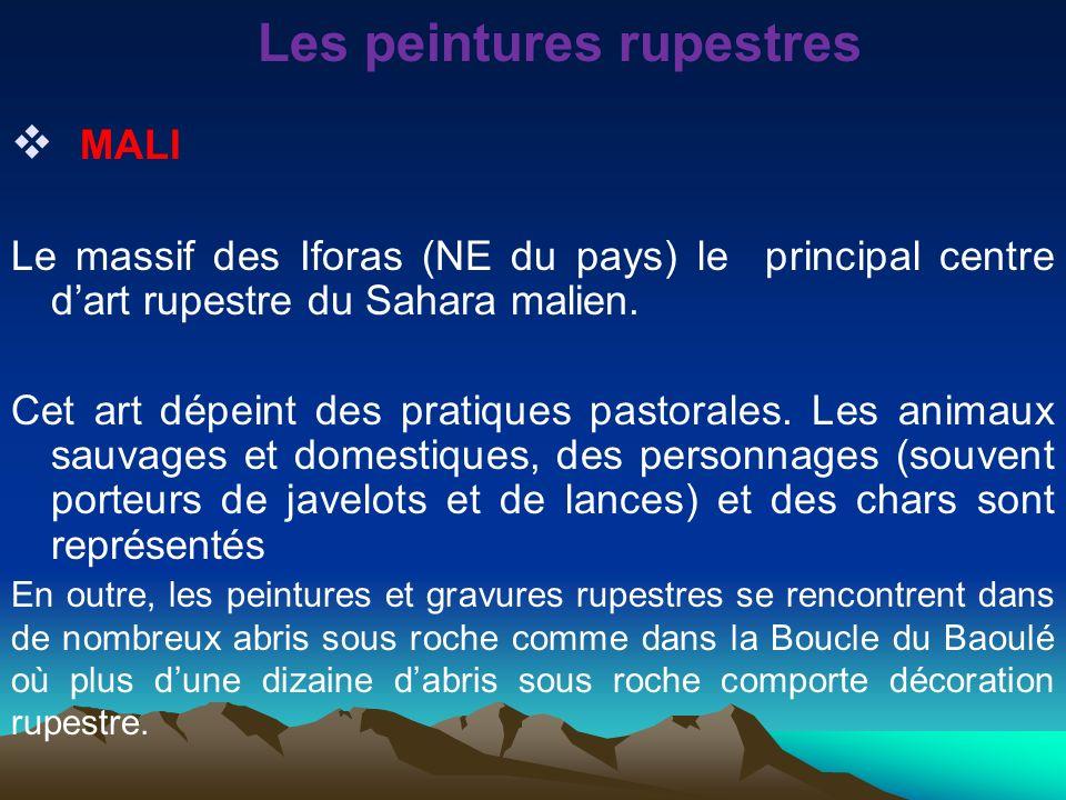 Les peintures rupestres MALI Le massif des Iforas (NE du pays) le principal centre dart rupestre du Sahara malien. Cet art dépeint des pratiques pasto