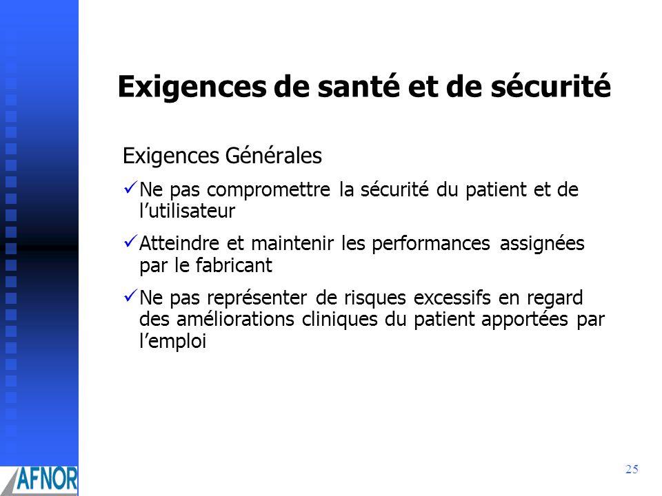 25 Exigences de santé et de sécurité Exigences Générales Ne pas compromettre la sécurité du patient et de lutilisateur Atteindre et maintenir les perf