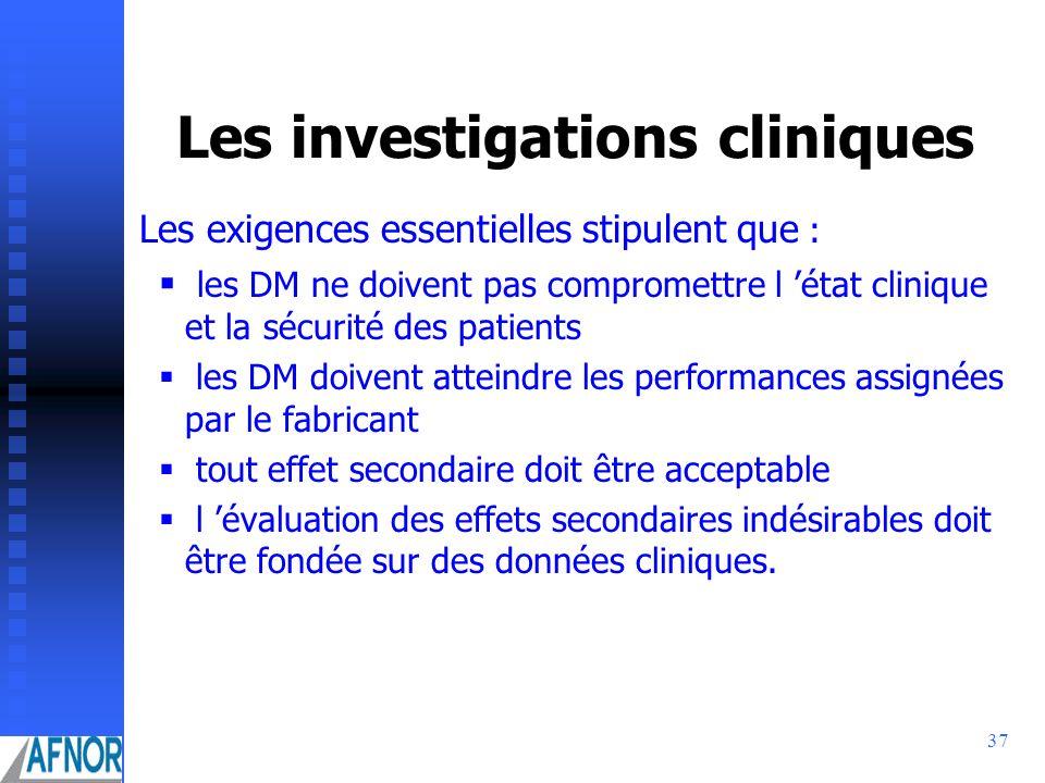 37 Les investigations cliniques Les exigences essentielles stipulent que : les DM ne doivent pas compromettre l état clinique et la sécurité des patie