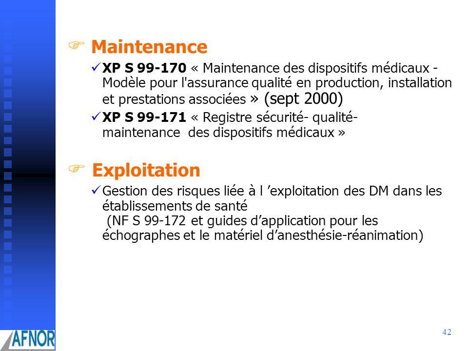 42 Maintenance XP S 99-170 « Maintenance des dispositifs médicaux - Modèle pour l'assurance qualité en production, installation et prestations associé