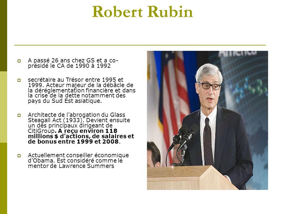 Henry Paulson Codirige Goldman Sachs entre 1999 et 2006 Secrétaire au Trésor sous Bush entre 2006 et 2008.