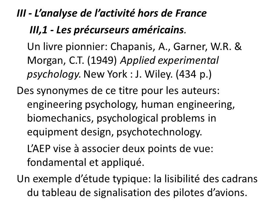III - Lanalyse de lactivité hors de France III,1 - Les précurseurs américains. Un livre pionnier: Chapanis, A., Garner, W.R. & Morgan, C.T. (1949) App