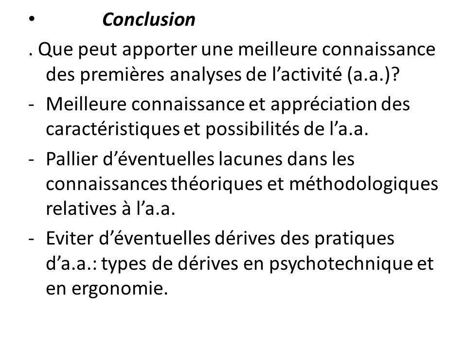 Conclusion. Que peut apporter une meilleure connaissance des premières analyses de lactivité (a.a.)? -Meilleure connaissance et appréciation des carac