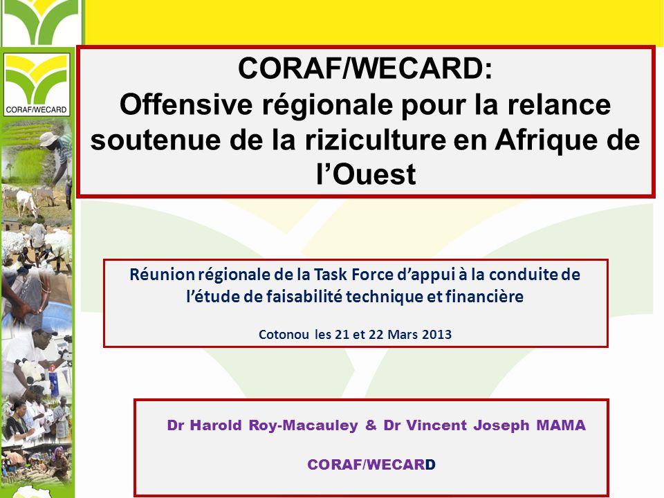 CORAF/WECARD: Offensive régionale pour la relance soutenue de la riziculture en Afrique de lOuest Dr Harold Roy-Macauley & Dr Vincent Joseph MAMA CORA