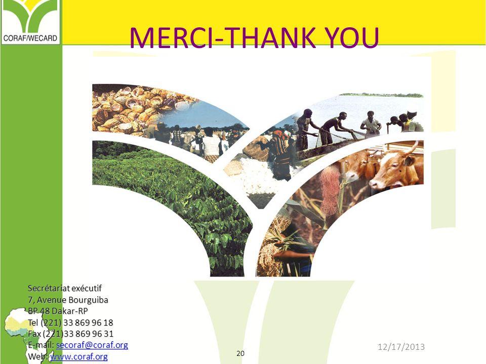 12/17/2013 20 Secrétariat exécutif 7, Avenue Bourguiba BP 48 Dakar-RP Tel (221) 33 869 96 18 Fax (221)33 869 96 31 E-mail: secoraf@coraf.org Web: www.