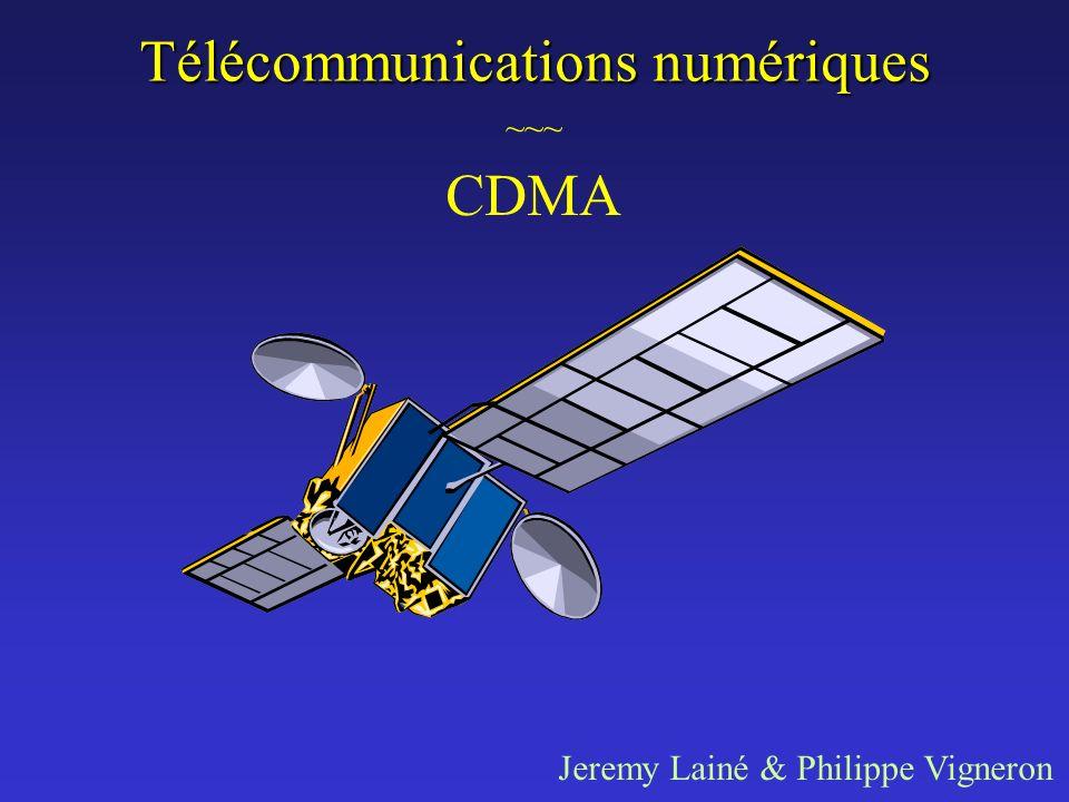 Télécommunications numériques CDMA ~~~ Jeremy Lainé & Philippe Vigneron