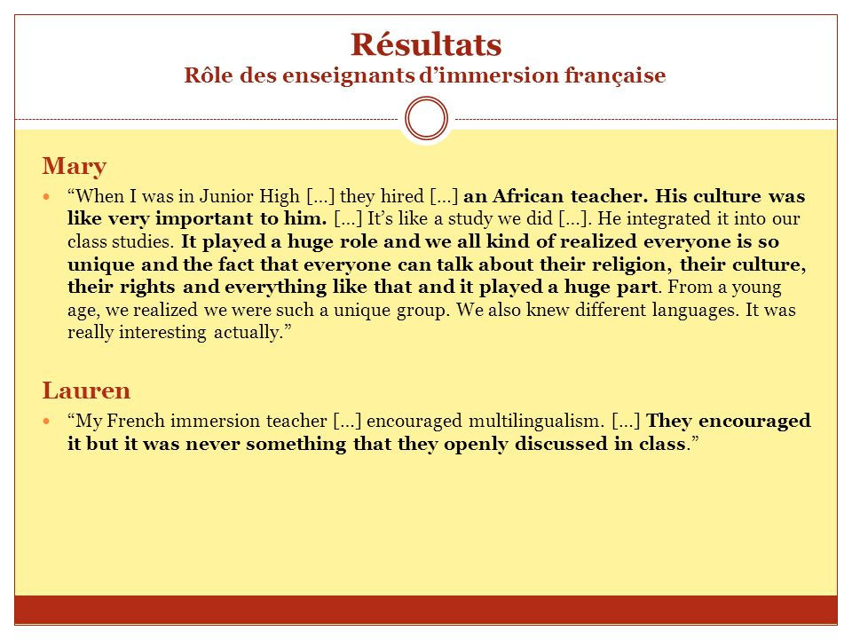 Résultats Rôle des enseignants dimmersion française Mary When I was in Junior High […] they hired […] an African teacher. His culture was like very im