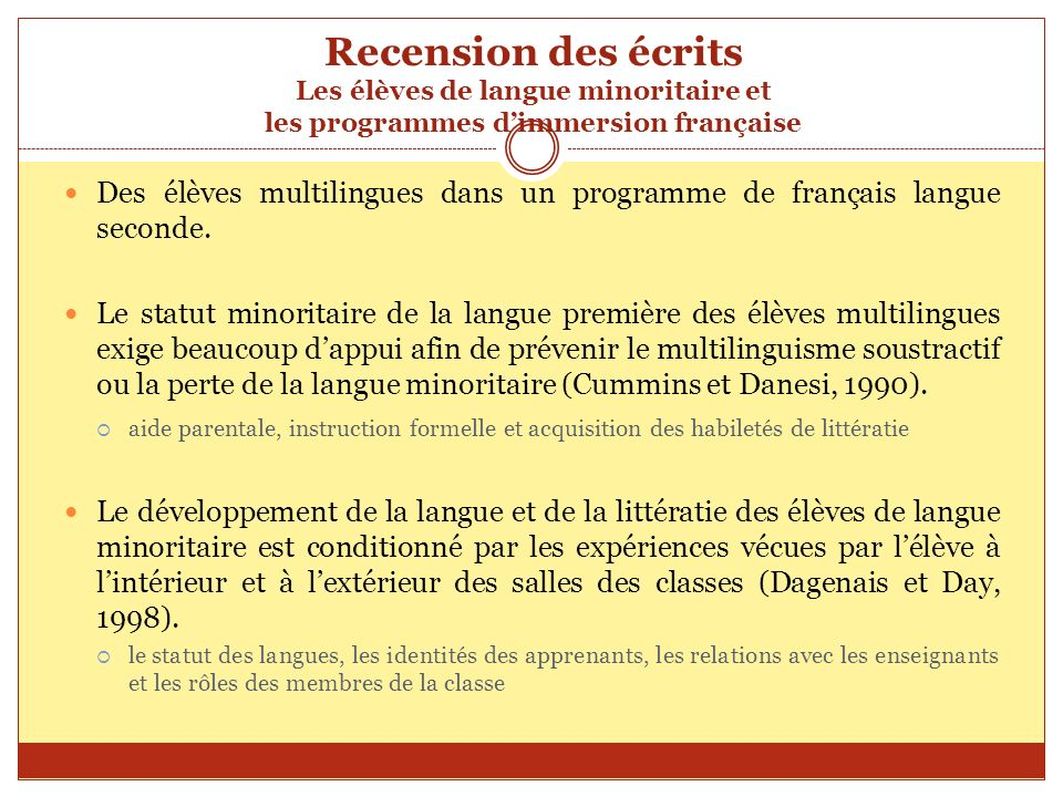 Recension des écrits La construction de lidentité multilingue chez les élèves de langue minoritaire Développement de la conscience culturelle (Baker, 1993).
