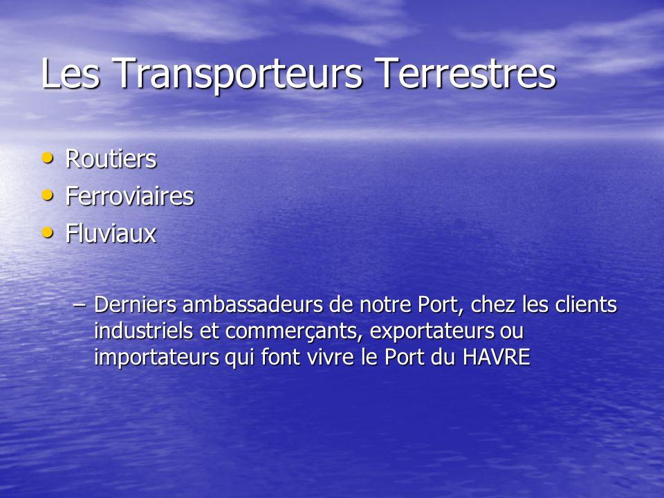 Les Transporteurs Terrestres Routiers Ferroviaires Fluviaux –D–D–D–Derniers ambassadeurs de notre Port, chez les clients industriels et commerçants, e