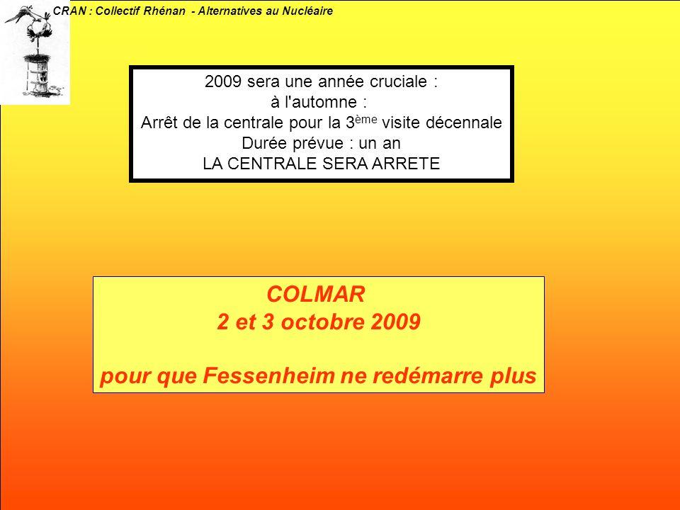 CRAN : Collectif Rhénan - Alternatives au Nucléaire 2009 sera une année cruciale : à l'automne : Arrêt de la centrale pour la 3 ème visite décennale D