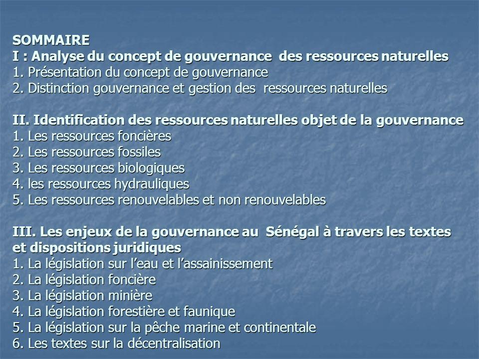 SOMMAIRE I : Analyse du concept de gouvernance des ressources naturelles 1. Présentation du concept de gouvernance 2. Distinction gouvernance et gesti