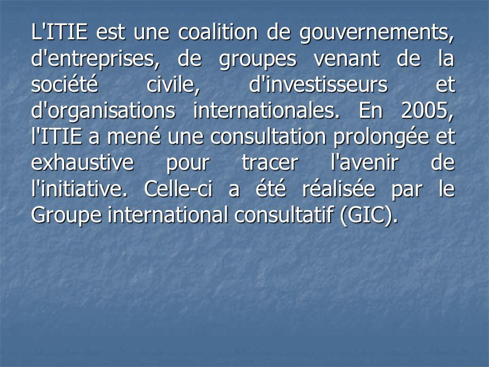 L'ITIE est une coalition de gouvernements, d'entreprises, de groupes venant de la société civile, d'investisseurs et d'organisations internationales.
