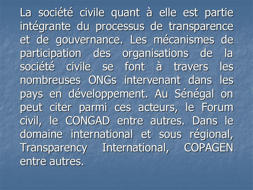 La société civile quant à elle est partie intégrante du processus de transparence et de gouvernance. Les mécanismes de participation des organisations