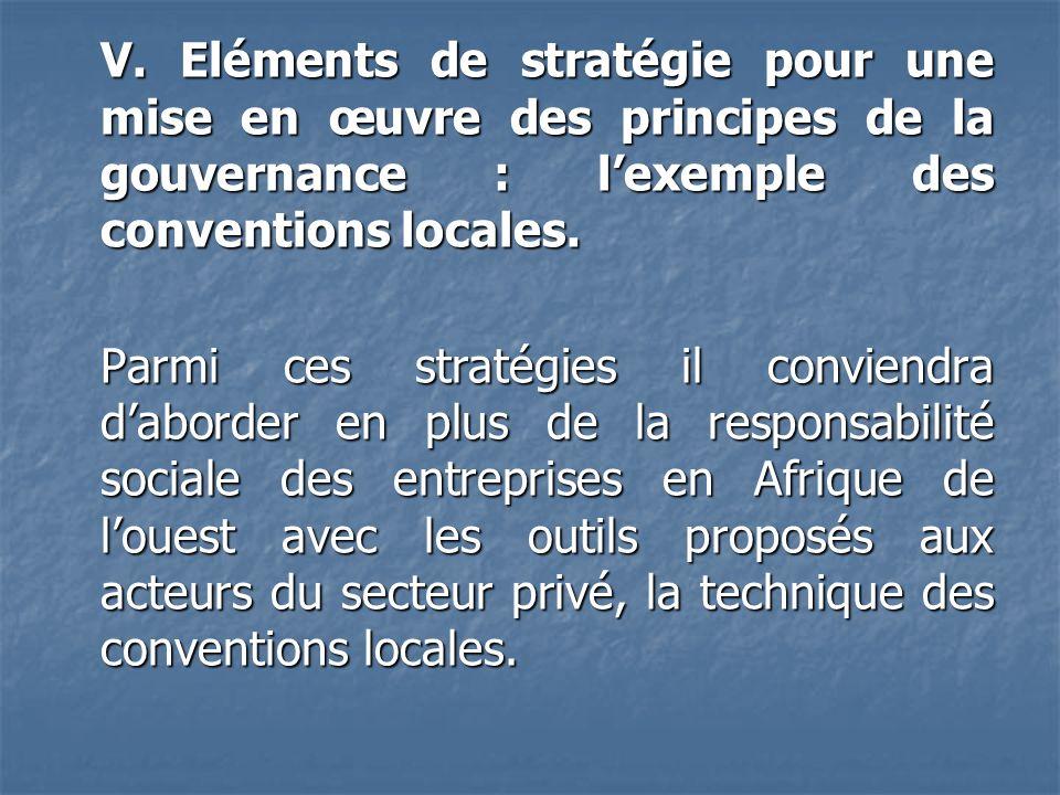 V. Eléments de stratégie pour une mise en œuvre des principes de la gouvernance : lexemple des conventions locales. Parmi ces stratégies il conviendra