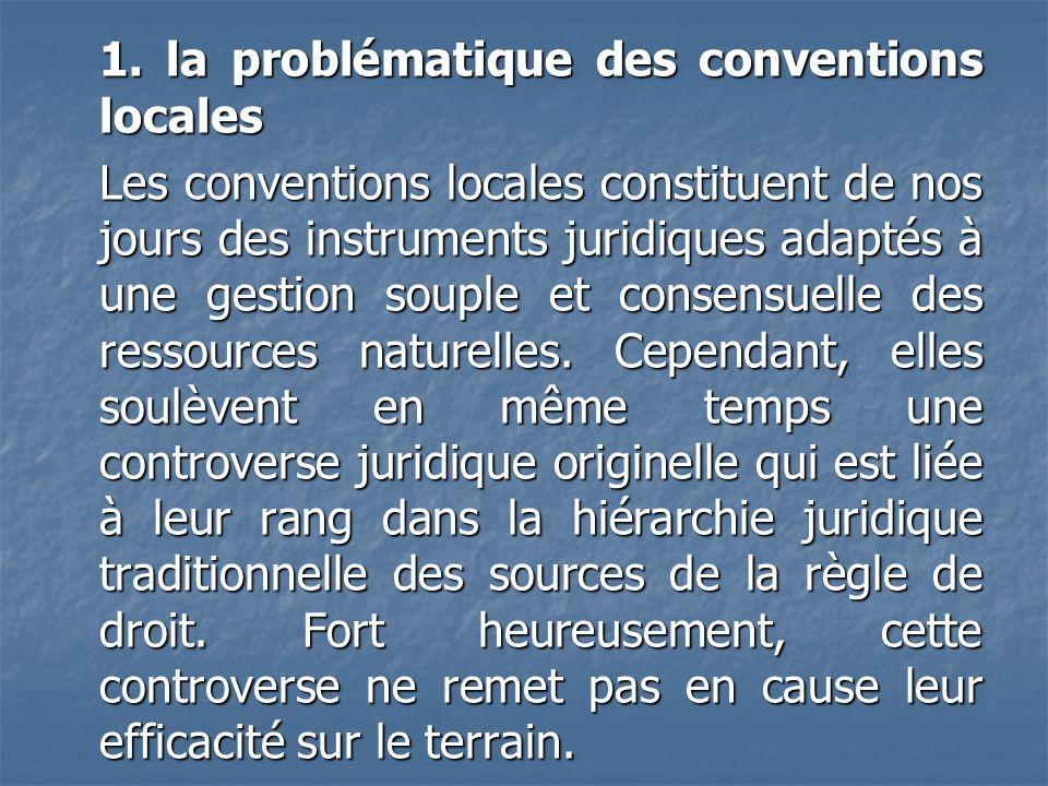 1. la problématique des conventions locales Les conventions locales constituent de nos jours des instruments juridiques adaptés à une gestion souple e