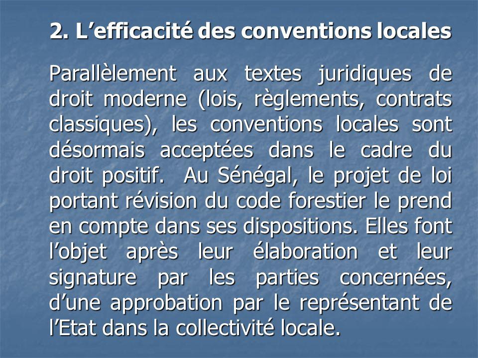 2. Lefficacité des conventions locales Parallèlement aux textes juridiques de droit moderne (lois, règlements, contrats classiques), les conventions l