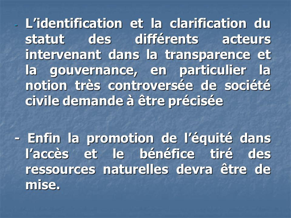 - Lidentification et la clarification du statut des différents acteurs intervenant dans la transparence et la gouvernance, en particulier la notion tr