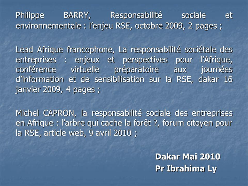 Philippe BARRY, Responsabilité sociale et environnementale : lenjeu RSE, octobre 2009, 2 pages ; Lead Afrique francophone, La responsabilité sociétale