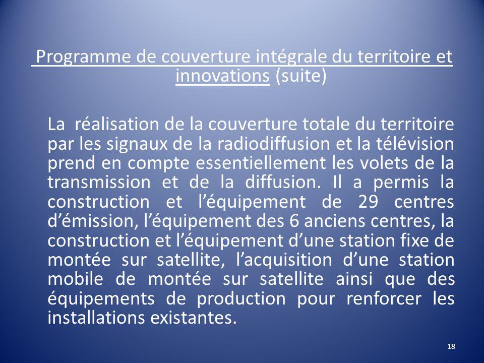 Programme de couverture intégrale du territoire et innovations (suite) La réalisation de la couverture totale du territoire par les signaux de la radi