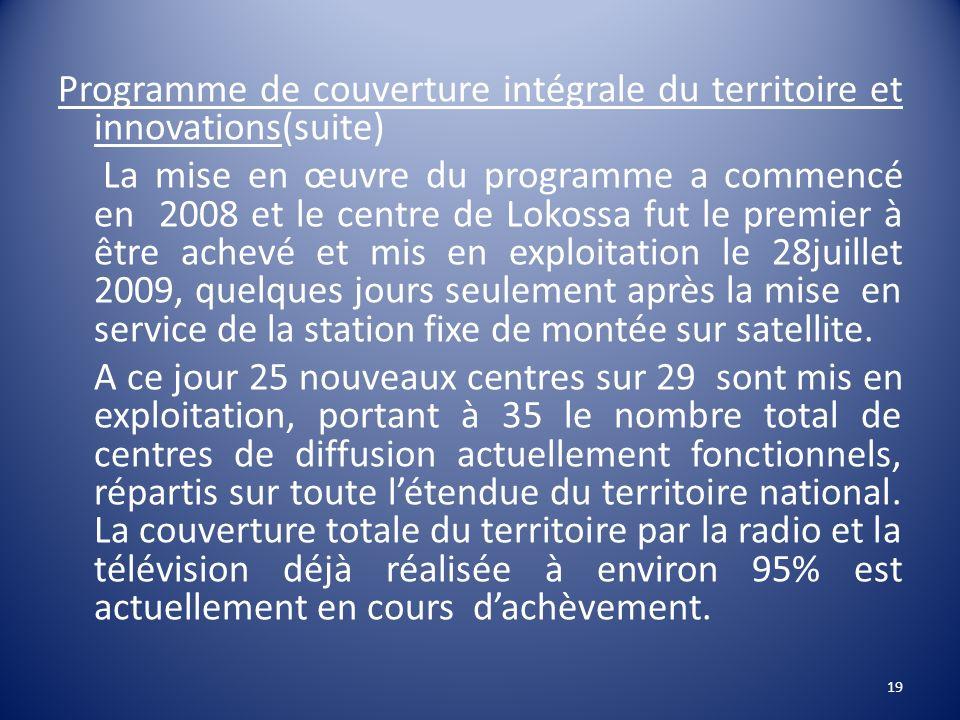 Programme de couverture intégrale du territoire et innovations(suite) La mise en œuvre du programme a commencé en 2008 et le centre de Lokossa fut le